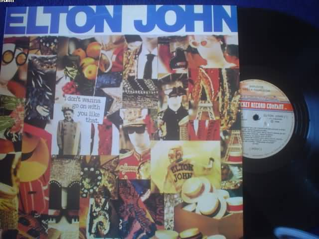 ELTON JOHN - I Don' Wanna Go On With You