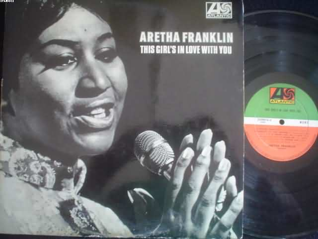ARETHA FRANKLIN - This Girls In Love With You